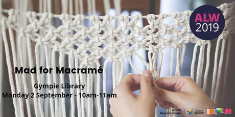 Mad for Macramé at Gympie - Adult Learners Week tickets