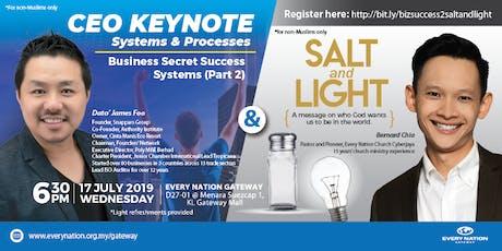 CEO Keynote: Business Secret Success Systems (Part 2) & Salt and Light tickets