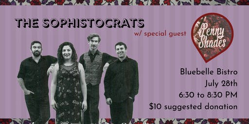 The Sophistocrats w/ Penny Shades: Live at the Bluebelle - Kaslo