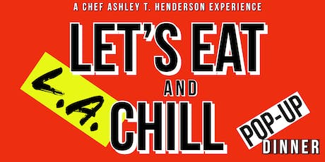 Let's Eat & Chill with Chef Ashley Henderson POP-UP Dinner tickets