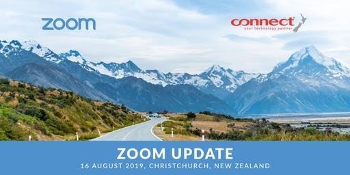 Zoom Update - Christchurch, 16 August 2019