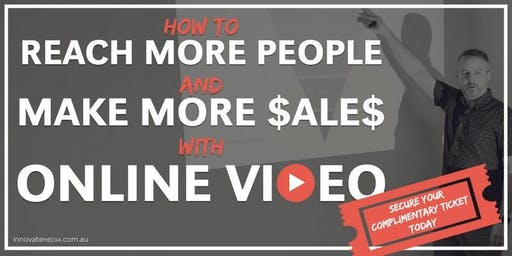 How to Reach More People and Make More Sales with Online Video