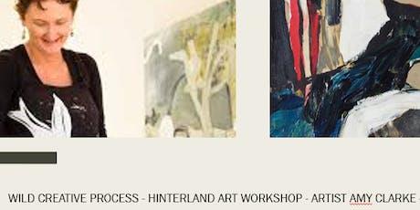 Wild Creative Process - Amy Clarke - Hinterland Art Workshop  tickets