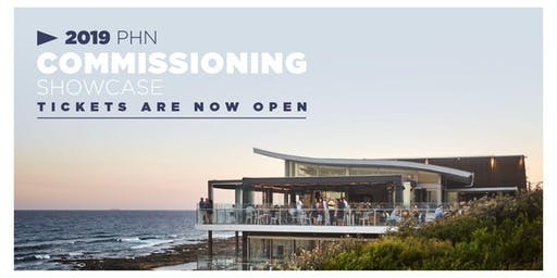 2019 PHN Commissioning Showcase