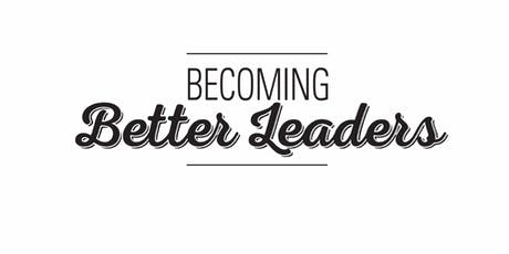 Becoming Better Leaders Workshop, 19 September 2019 tickets