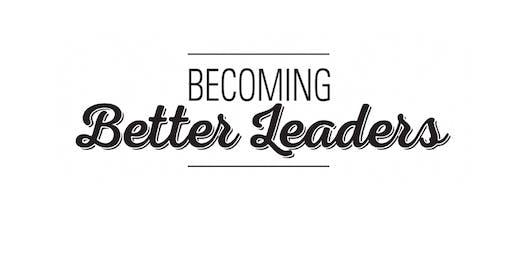 Becoming Better Leaders Workshop, 19 September 2019