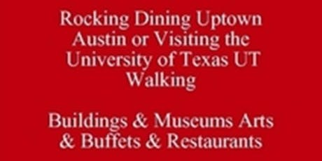 Get My eBook & Etiq Talk Rocking Dining Uptown Austin or Visiting the  University of Texas (UT) Walking Places to Go & Things to Know & See 512 821-2699 University Etiquette tickets