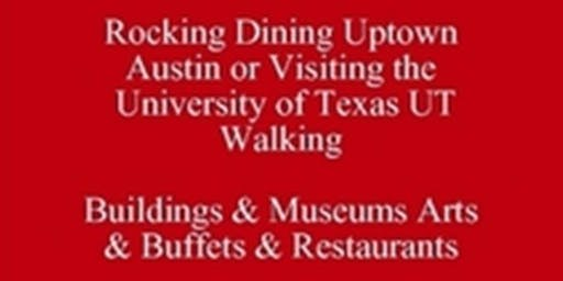 Free Etiq Talk Rocking Dining Uptown Austin or Visiting the  University of Texas (UT) Walking Places to Go & Things to Know & See 512 821-2699 University Etiquette