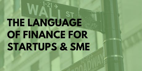 The Language of Finance for Startups and SME – How to Interpret and Understand tickets
