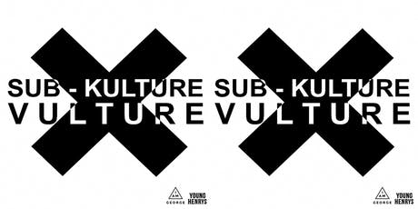 SUB-KULTURE VULTURE III @ THE NEST CREATIVE SPACE tickets