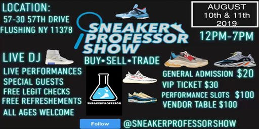 Sneaker Professor Show Saturday August 10th (12PM - 7PM) Day 1