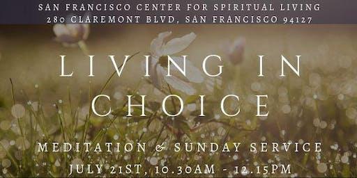 """Living in Choice"" - Meditation & Sunday Service"