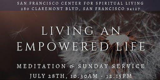 """Living an Empowered Life"" - Meditation & Sunday Service"