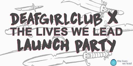 Deafgirlclub X TLWL Launch Party
