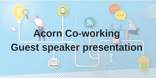 Acorn Co-working - Guest Speaker