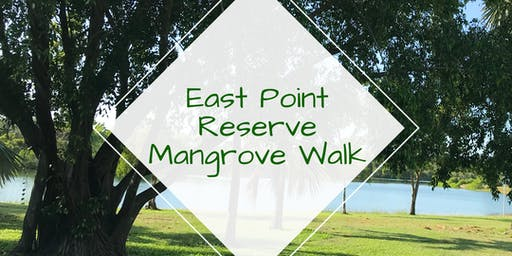 ** BOOKED OUT ** Seniors Month - East Point Reserve Mangrove Walk
