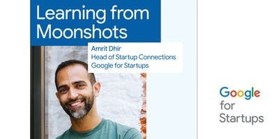Google For Startups | Learning from Moonshots