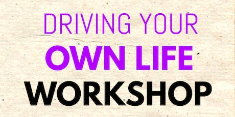 Driving your own life workshop tickets