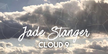 "Jade Stanger - ""Cloud 9"" Debut Single Launch tickets"