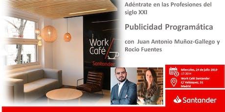 Profesiones S. XXI. Publicidad Programática. Juan Antonio Muñoz-Gallego   entradas
