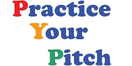 Practice Your Pitch - for anyone needing help with their pitch! tickets