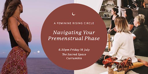 Navigating Your Premenstrual Phase • Feminine Rising Circle