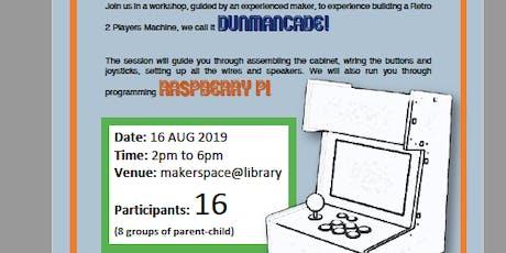 Maker's@DMNS Library: Raspberry Pi Coding (Retro Arcade Machine DIY) Parent-Child Version tickets