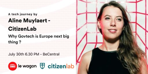 Why GovTech is Europe next big think? A tech journey by Aline Muylaert - CitizenLab