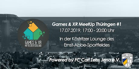 Games & XR MeetUp Thüringen #1 - powered by FC Carl Zeiss Jena e.V. Tickets