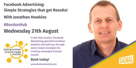 Facebook Advertising: Simple Strategies That Get Results - with Jonathan Howkins tickets