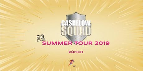 CASHFLOW SQUAD SUMMER TOUR in ZÜRICH Gruppe 1 Tickets