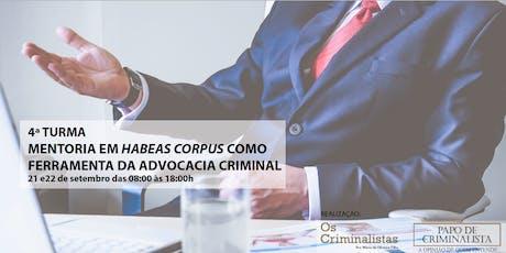 Mentoria em Habeas Corpus como ferramenta na Advocacia Criminal - 4ª TURMA ingressos