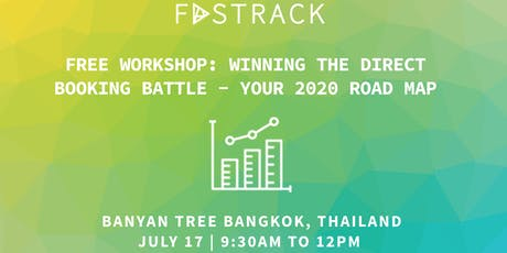 FREE BANGKOK WORKSHOP: Winning the Direct Booking Battle - Your 2020 Road Map tickets