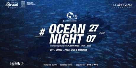 OCEAN NIGHT #1 - ROMA tickets