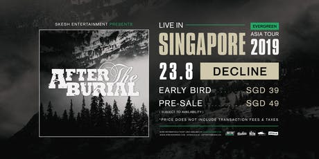 Skesh Entertainment Presents After The Burial Live In Singapore 2019 tickets