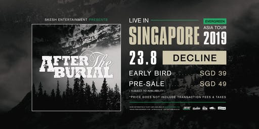 Skesh Entertainment Presents After The Burial Live In Singapore 2019