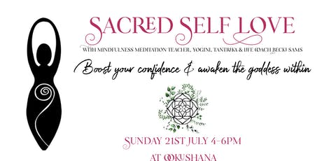 Sacred Self Love: Boost Your Confidence & Awaken The Goddess Within tickets