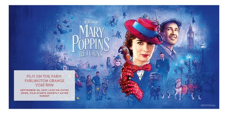 Film on the Farm - Mary Poppins Returns @ Farlington Grange YO61 1NW tickets