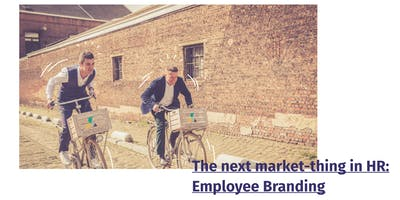 The next market-thing in HR: Employee Branding