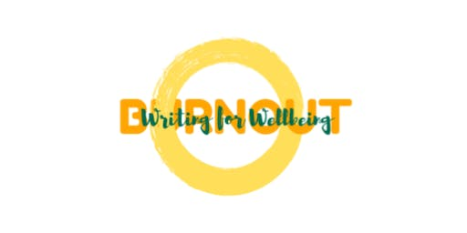 Writing For Wellbeing: Burnout