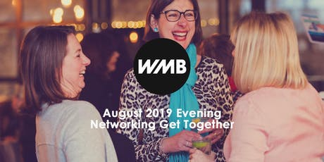 WMB August 2019 Evening Networking Get Together tickets