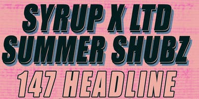 Syrup Clothing X LTD Summer Shubz (Feat.147 / Ninioh / Oatdawg + More)