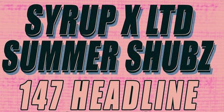 Syrup Clothing X LTD Summer Shubz (Feat.147 / Ninioh / Oatdawg + More) tickets