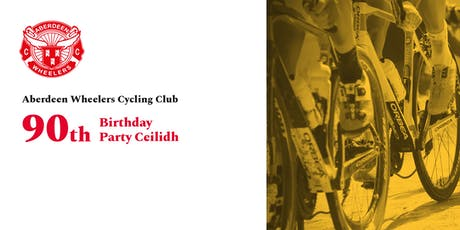 Aberdeen Wheelers 90th Birthday Ceilidh tickets