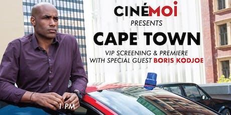 VIP Premiere & Screening of 'Cape Town' with Special Guest Boris Kodjoe tickets