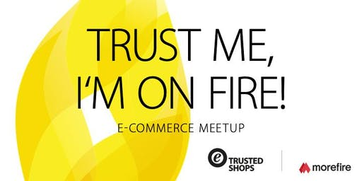 Trust me, I'm on fire - Das große E-Commerce Update in Köln