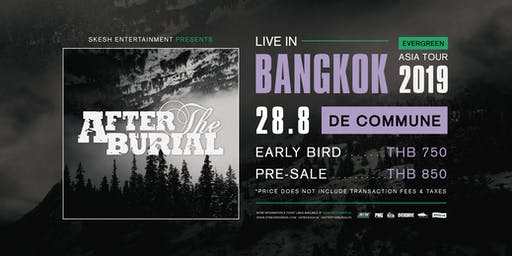 Skesh Entertainment Presents After The Burial Live In Bangkok 2019