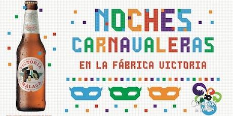 Noches Carnavaleras en la Fábrica de Cervezas Victoria tickets