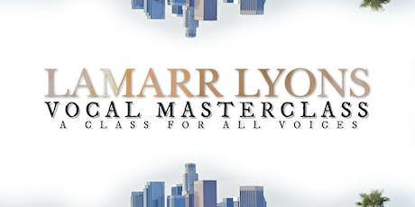 Lamarr Lyons Vocal Masterclass tickets
