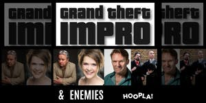 Hoopla: Grand Theft Impro & Enemies